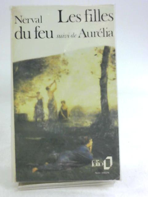 Les filles du feu, suivi de Aurélia by Nerval