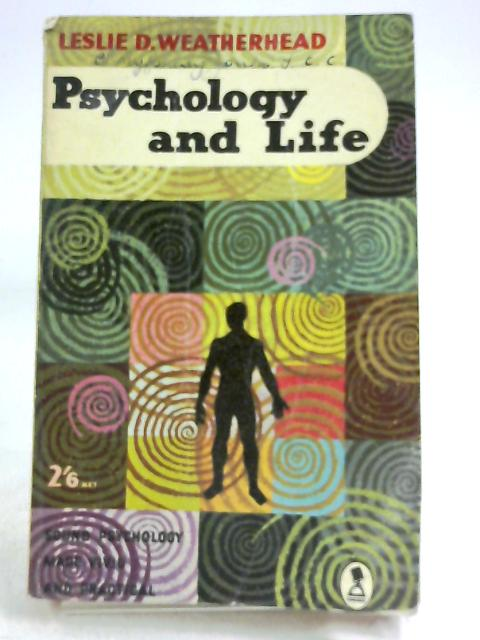 Psychology and Life by Leslie D. Weatherhead