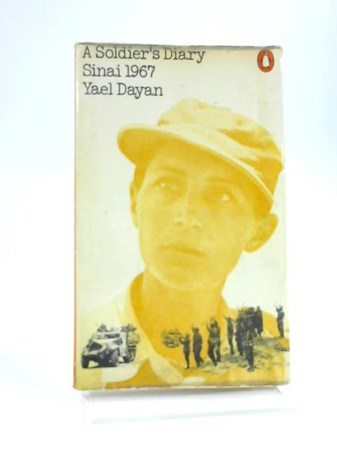 A Soldier's Diary - Sinai, 1967 by Dayan, Yael