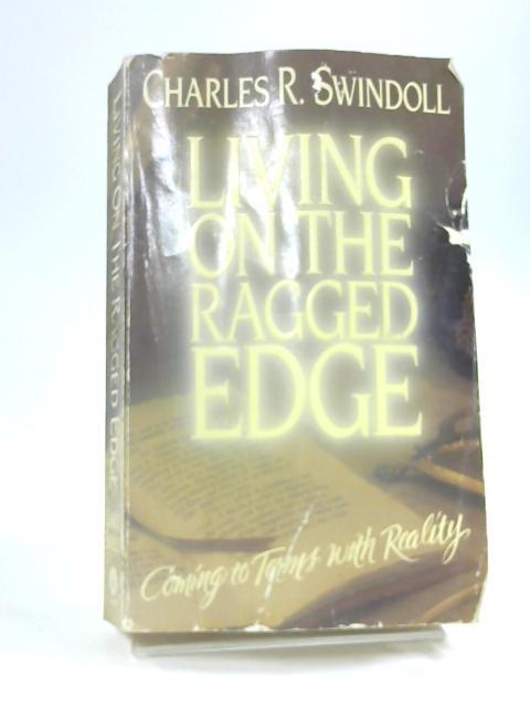 Living on the Ragged Edge by Swindoll, Charles R.