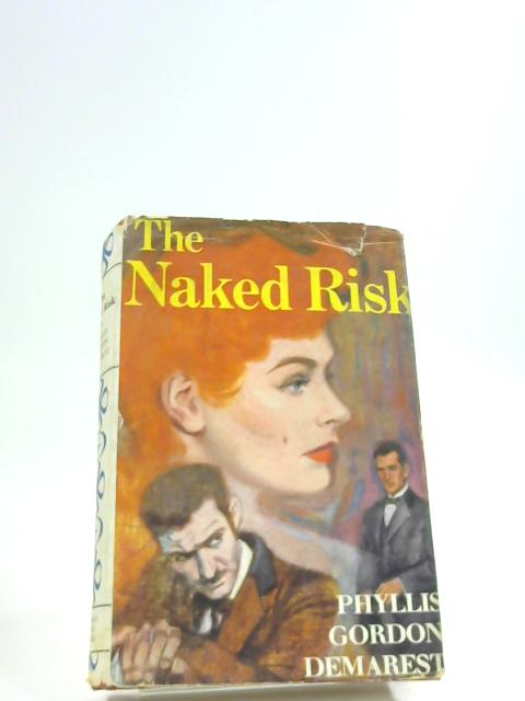 The Naked Risk by Phyllis Gordon Demarest