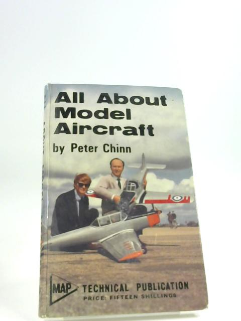 All About Model Aircraft by Chinn, Peter