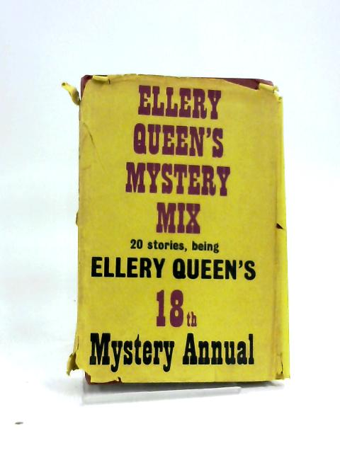 Ellery Queen's Mystery Mix Being Ellery Queen,s 18th Mystery Annual: 20 Stories from the Magazine. by Ellery Queen