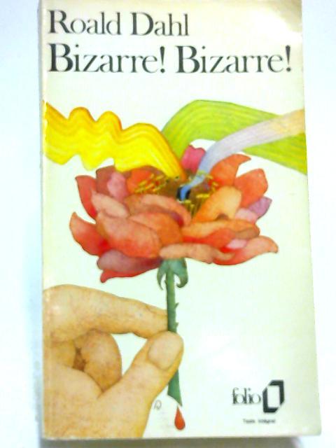 Bizarre! Bizarre! (Folio) by Roald Dahl