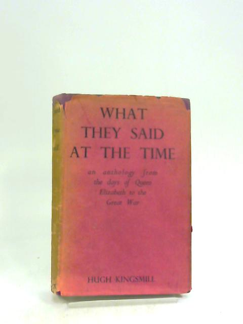 What They Said At The Time by Hugh Kingsmill