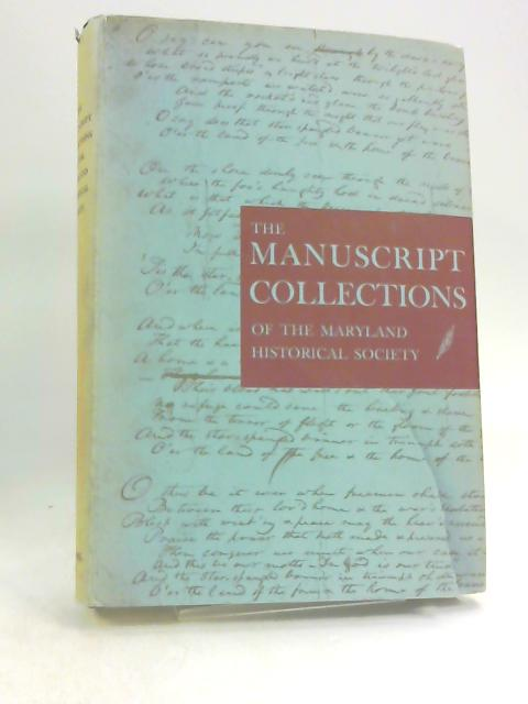The Manuscript Collections of the Maryland Historical Society by A. J. Pedley,