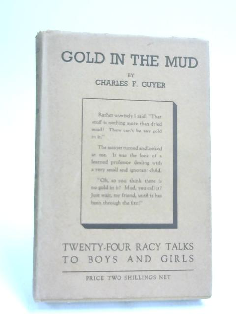 Gold In The Mud - by Charles F. Guyer