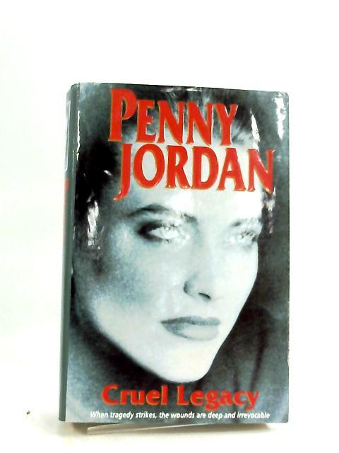 Cruel Legacy by Penny Jordan