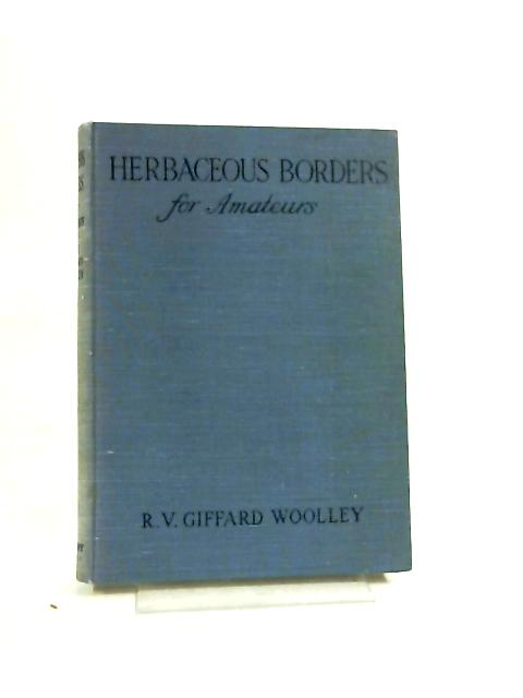 Herbaceous Borders for Amateurs by R V Giffard Woolley,