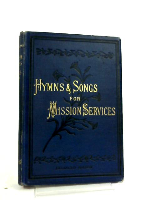 Hymns & Songs for Mission Services and Conventions with Tunes (Enlarged Edition; 1887) by U