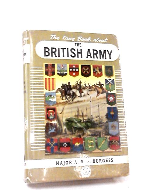 The True Book about the British Army by Major A.R.P. Burgess