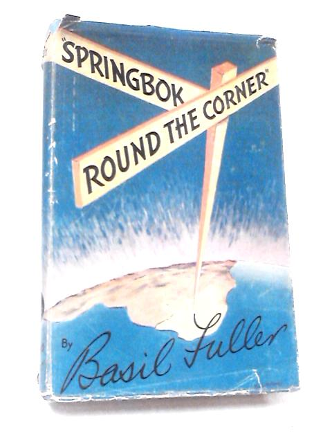 Springbok Round the Corner by Basil Fuller