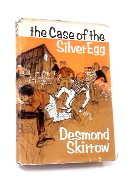 The Case of the Silver Egg by Desmond Skirrow