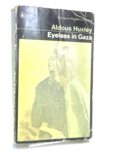 Eyeless in Gaza (Modern Classics) by Huxley, Aldous