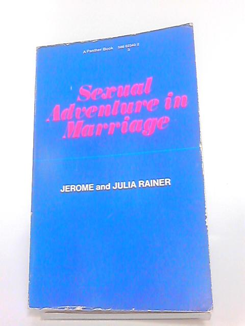 Sexual Adventure in Marriage by Rainer, Jerome