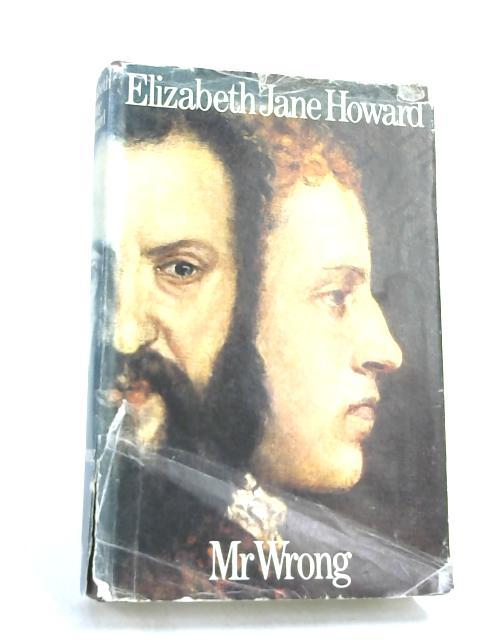 Mr. Wrong- by Elizabeth Jane Howard,