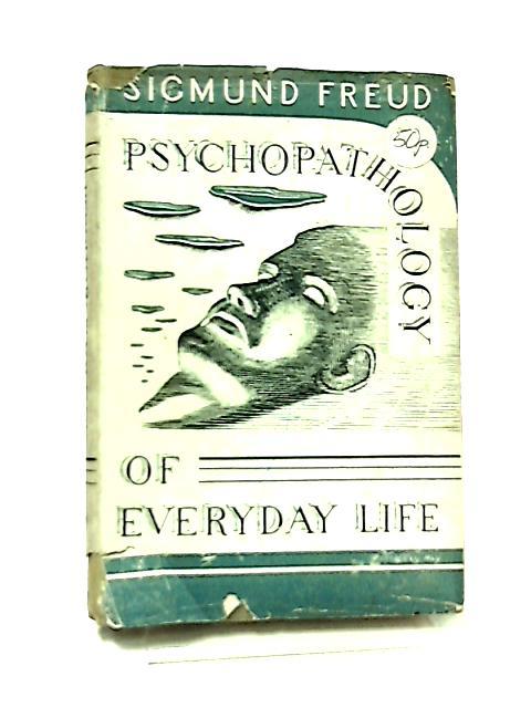Psychopathology of Everyday life by S. Freud