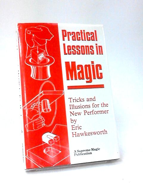 Practical Lessons in Magic by Eric Hawkesworth