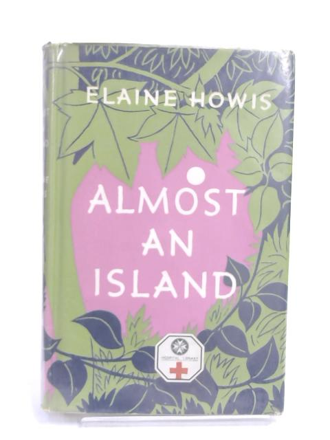 Almost an Island- by Elaine Howis