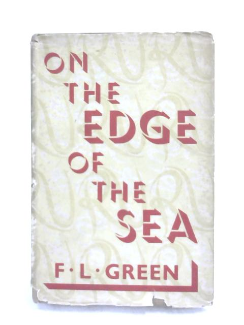 On the Edge of the Sea- by F. L Green,