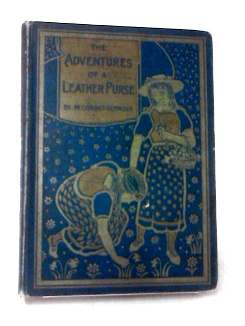 The Adventures of a Leather Purse by Mary Corbet Seymour