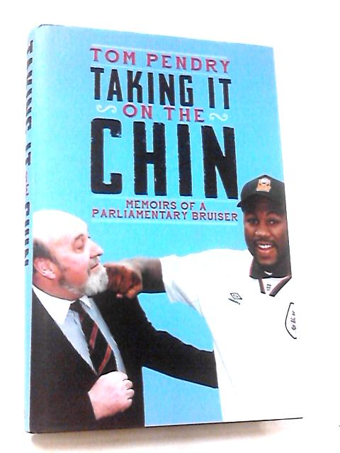 Taking It On The Chin by Tom Pendry