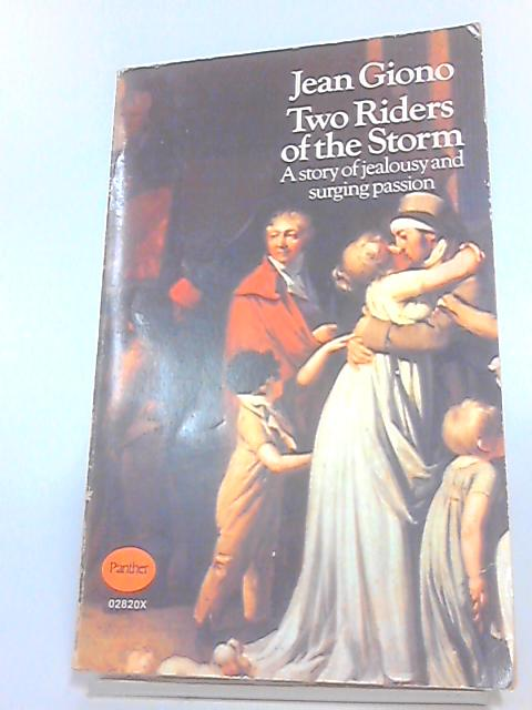 Two Riders of the Storm; A story of jealousy and surging passion by Jean Giono