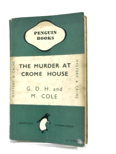 The Murder at Crome House by G.D.H. & M. Cole