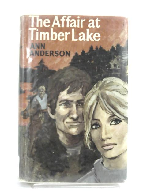 Affair at Timber Lake by Ann Anderson,