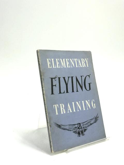 Elementary Flying Training. by Anon