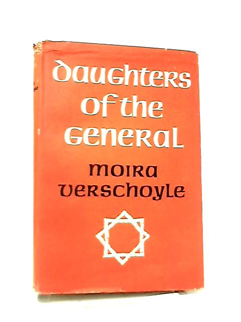 Daughters of the General by Verschoyle