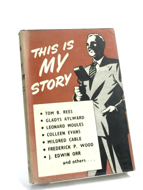 This is my Story: Sixteen twentieth century evangelists - by J.Erskine Tuck,