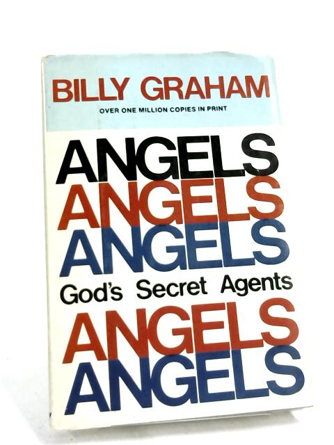 Angels: God's Secret Agents by William Franklin Graham