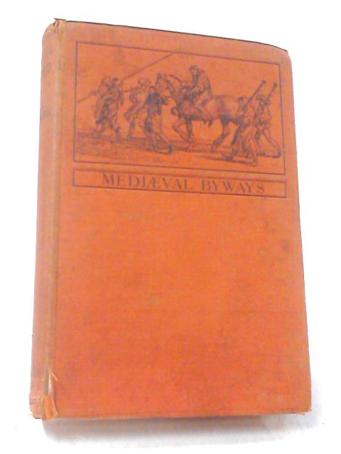 Mediaeval Byways by Salzmann, L.F