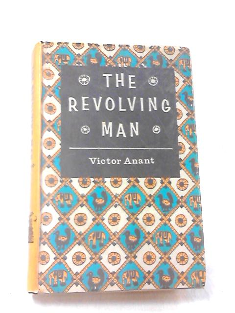 The Revolving Man by Anant, Victor