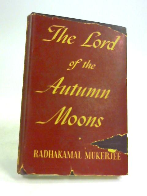 Lord of the Autumn Moons by Mukerjee, Radhakamal