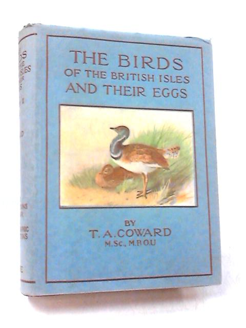 The Birds of the British Isles and Their Eggs - 2nd Series by T. A. Coward