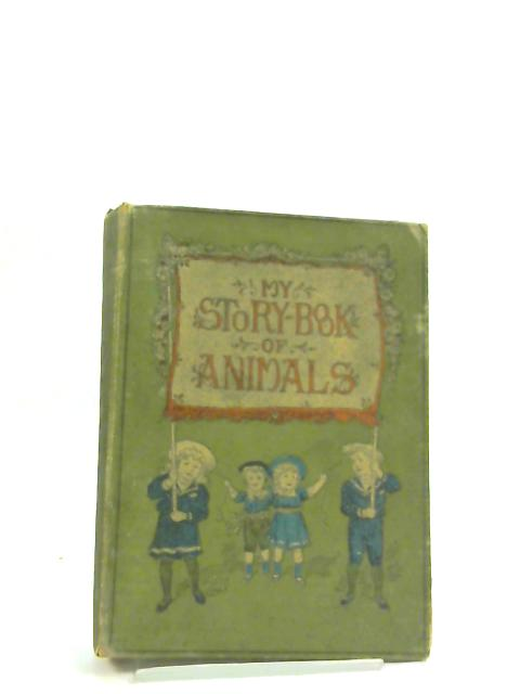 My Story Book of Animals by Anon