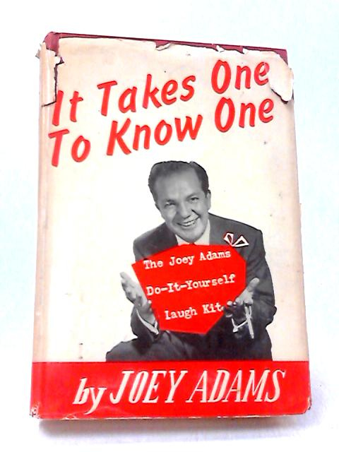 It Takes One to Know One by Adams, Joey