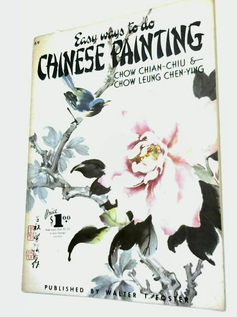 Easy Ways to Do Chinese Painting by Chow Chian-Chiu