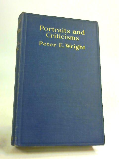 Portraits and Criticisms by Wright, Peter E.