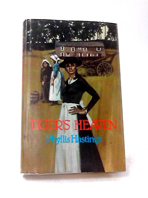 Tiger's Heaven by Hastings, Phyllis