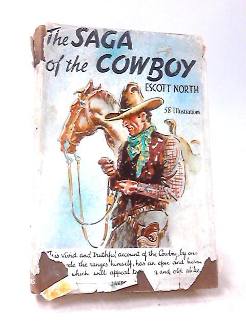 The Saga of the Cowboy by Escott North