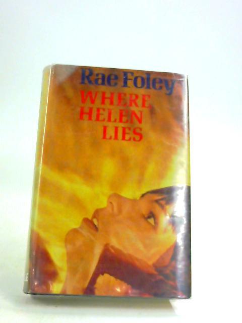 Where Helen Lies by Foley, Rae