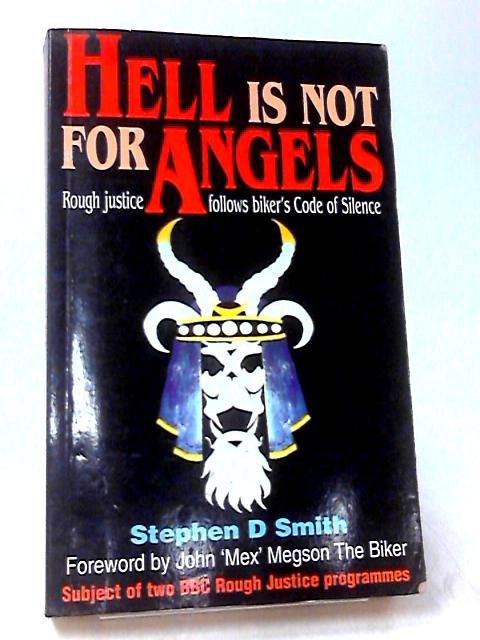 Hell is not for Angels by Smith, Stephen D.