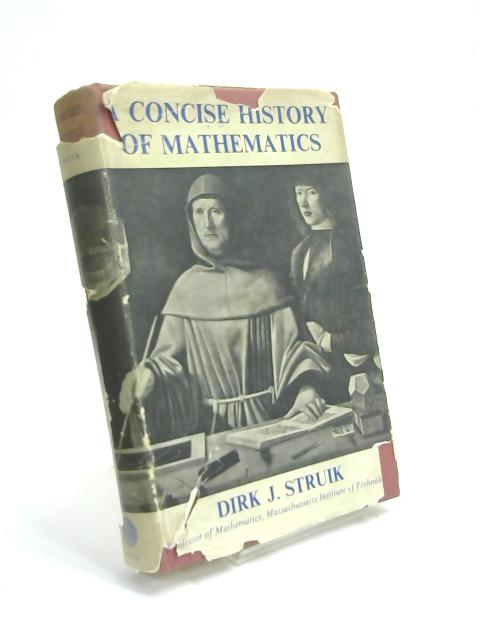 The Concise History of Mathematics. by Dirk J. Struik