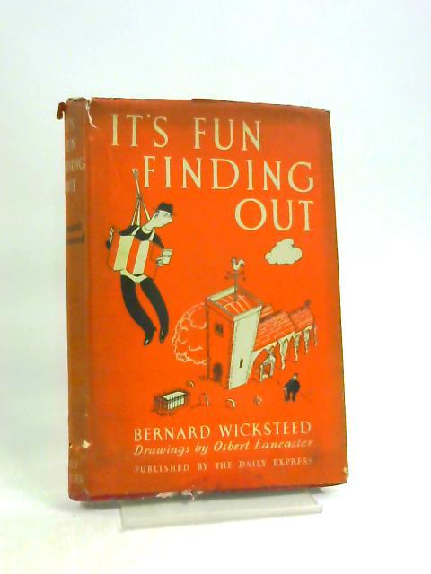 It's Fun Finding Out by Bernard Wicksteed