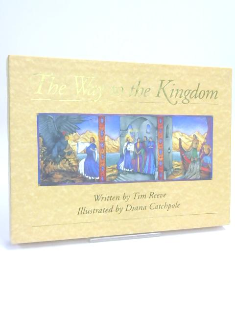 Way to the Kingdom by Tim Reeve,
