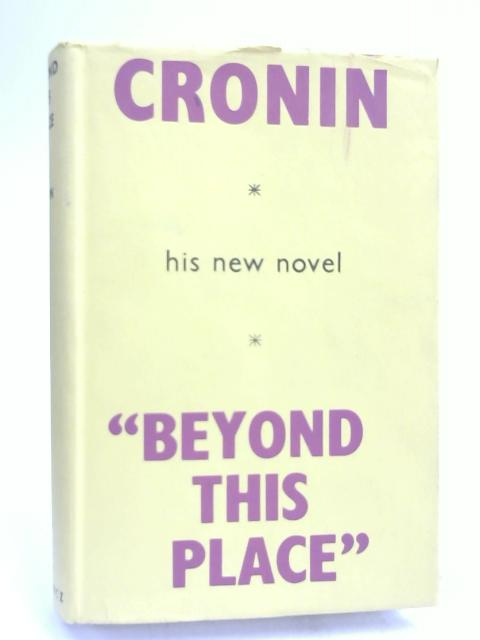Beyond this Place- by A. J. Cronin