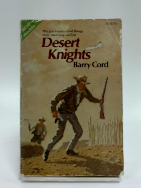The Running Iron Samaritans & Desert Knights By Barry Cord